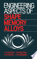 Engineering Aspects of Shape Memory Alloys Book