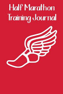 Half Marathon Training Journal