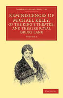 Reminiscences of Michael Kelly, of the King's Theatre, and ...