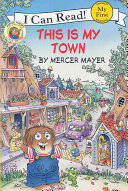 Little Critter  This Is My Town Book PDF