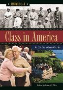 Class in America: An Encyclopedia [3 volumes]