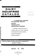 Dairy Industries Catalog of Equipment  Supplies and Services Used by Dairy Products Manufacturers