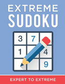 Extreme Sudoku   Expert to Extreme  Sudoku Puzzle Book Hard to Extreme For Adults