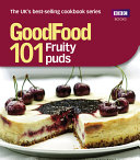 Good Food  101 Fruity Puds