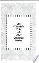 The Midwife s Tale and Other Christmas Stories Book PDF
