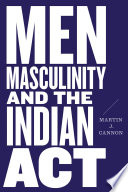 Men Masculinity And The Indian Act