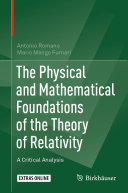 The Physical and Mathematical Foundations of the Theory of Relativity