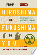 From Hiroshima to Fukushima to You Book