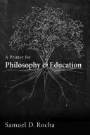 A Primer for Philosophy and Education