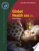 """Global Health 101: Includes Bonus Chapter: Intersectoral Approaches to Enabling Better Health"" by Richard Skolnik"