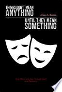 Things Don   t Mean Anything Until They Mean Something