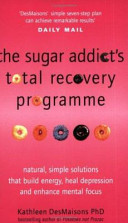 The Sugar Addict s Total Recovery Programme