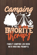 Camping Is My Favorite Therapy