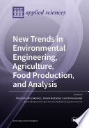New Trends in Environmental Engineering  Agriculture  Food Production  and Analysis Book