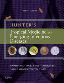 Hunter s Tropical Medicine and Emerging Infectious Diseases E Book