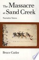 The Massacre at Sand Creek  : Narrative Voices
