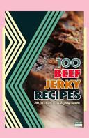 100 Beef Jerky Recipes