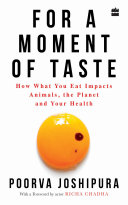 For a Moment of Taste: How What You Eat Impacts Animals, the Planet and Your Health