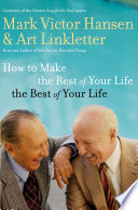 How To Make The Rest Of Your Life The Best Of Your Life Book PDF