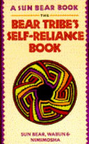 The Bear Tribe s Self Reliance Book