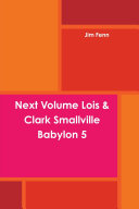 Next Volume Lois   Clark Smallville Babylon 5