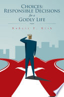 Choices  Responsible Decisions for a Godly Life Book