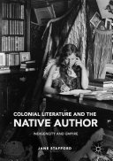Colonial Literature and the Native Author: Indigeneity and ...