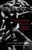 Andromache  Hecuba  Trojan Women