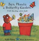 Ben Plants A Butterfly Garden Book
