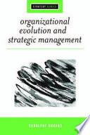 Organizational Evolution and Strategic Management