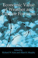 Economic Value of Weather and Climate Forecasts