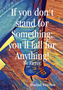 If you don t stand for something  you lll fall for anything