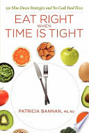 Eat Right When Time Is Tight  150 Slim Down Strategies and No Cook Food Fixes