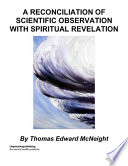 A Reconciliation of Scientific Observation with Spiritual Revela