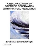 A Reconciliation of Scientific Observation with Spiritual Revela Pdf/ePub eBook