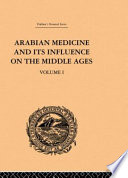 Arabian Medicine and Its Influence on the Middle Ages