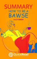 How to be a Bawse by Lilly Singh (Summary)