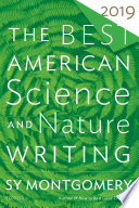 """The Best American Science and Nature Writing 2019"" by Sy Montgomery, Jaime Green"