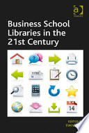 Business School Libraries In The 21st Century Book PDF
