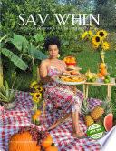 SAY WHEN  A Vegan Cookbook   Health Guide by Joy Jones