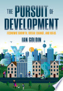 The Pursuit of Development Economic Growth, Social Change, and Ideas