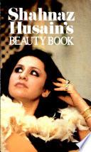 """Shahnaz Husain's Beauty Book"" by Shahnaz Husain"