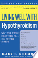 """Living Well with Hypothyroidism, Revised Edition: What Your Doctor Doesn't Tell You...that"" by Mary J. Shomon"