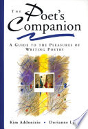 The Poet s Companion  A Guide to the Pleasures of Writing Poetry