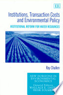 Institutions, Transaction Costs, and Environmental Policy