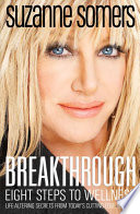 """""""Breakthrough: Eight Steps to Wellness"""" by Suzanne Somers"""