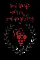 Good Wine Makes For Good Neighbors