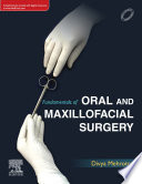 Fundamentals of Oral and Maxillofacial Surgery  E Book