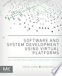 Software and System Development using Virtual Platforms Book