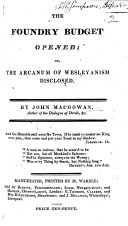 """The Foundry Budget Opened; Or, the Arcanum of Wesleyanism Disclosed. [A Reply to W. Sellon's """"Defence of God's Sovereignty Against the Aspersions Cast Upon it by E. Coles.""""]"""